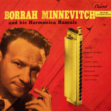 Borrah Minevitch and His Harmonica Rascals
